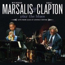 Wynton Marsalis, Eric Clapton - PLAY THE BLUES:LIVE FROM JAZZ AT LINCOLN CENTER