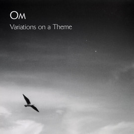 OM - Variations On A Theme  LP, Album US Released : 2005