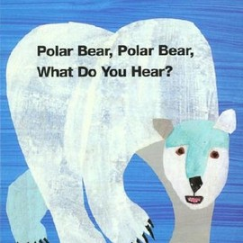 Bill Martin  (著),  Eric Carle  (イラスト) - Polar Bear, Polar Bear, What Do You Hear?
