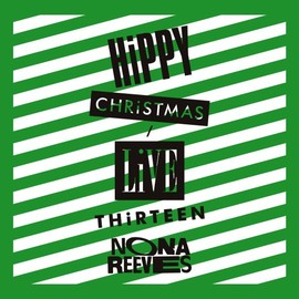 NONA REEVES - HIPPY CHRISTMAS/LIVE THIRTEEN