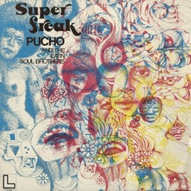 Pucho & The Latin Soul Brothers - SUPER FREAK