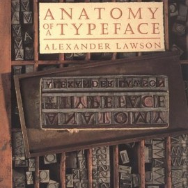Alexander S. Lawson - Anatomy of a Typeface
