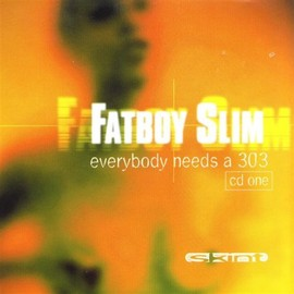 Fatboy Slim - Everybody Loves a Carnival(Everybody needs a 303)