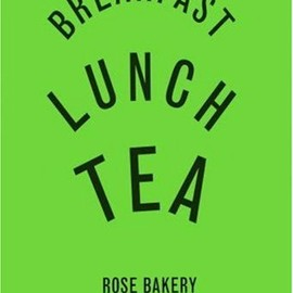 "ROSE CARRARINI - ""BREAKFAST・LUNCH・TEA""  ROSE BAKERY"