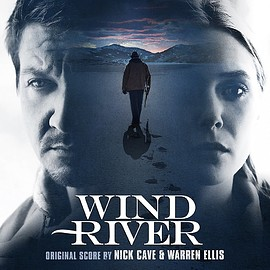 Nick Cave, Warren Ellis - Wind River: Original Score