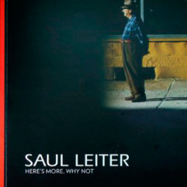 Saul Leiter - Here's more, why not