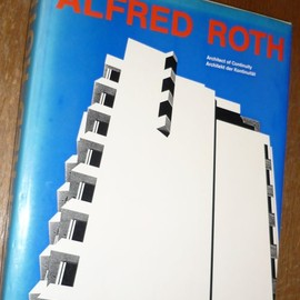 Alfred Roth - Architekt der Kontinuität / Architect of Continuity