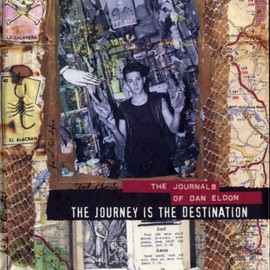 DAN ELDON - THE JOURNALS OF DAN ELDON /THE JOURNEY  IS THE DESTINATION