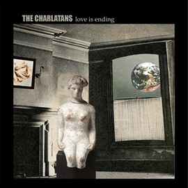 The Charlatans - Love Is Ending [7 inch Analog]
