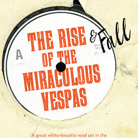 David F. Ross - The Rise and Fall of the Miraculous Vespas