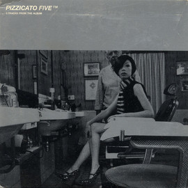 Pizzicato Five - 5 Tracks from The Album (Not for sale)