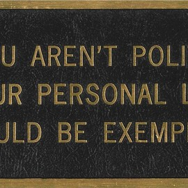 "Jenny Holzer - ""IF YOU AREN'T POLITICAL YOUR PERSONAL LIFE SHOULD BE EXEMPLARY"" Multiple"