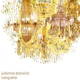 Julianna Barwick - Sanguine
