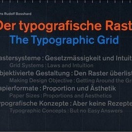 Hans Rudolf Bosshard - The Typographic Grid