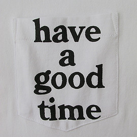 have a good time - have a good time pocket