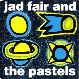 Jad Fair & The Pastels - Jad Fair & The Pastels N°2