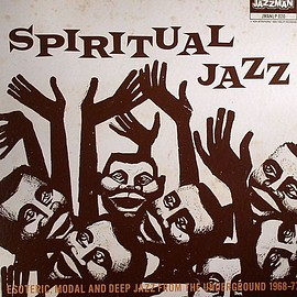 V.A. - Spiritual Jazz -Esoteric, Modal And Deep Jazz From The Underground 1968-77