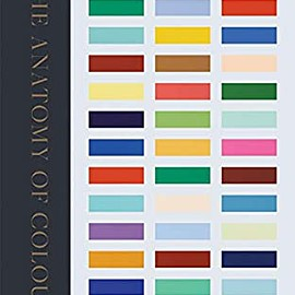 Batrick Baty - The Anatomy of Color: The Story of Heritage Paints & Pigments