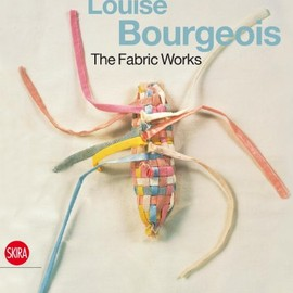 Louise Bourgeois - The Fabric Works