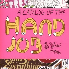 Michael Perry - Hand Job: A Catalog of Type