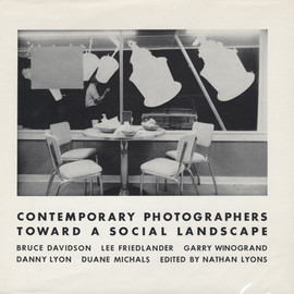Bruce Davidson, Lee Friedlander, Garry Winogrand, Danny Lyon, Duane Michals - CONTEMPORARY PHOTOGRAPHERS TOWARD A SOCIAL LANDSCAPE