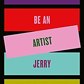 Jerry Saltz - How to Be an Artist