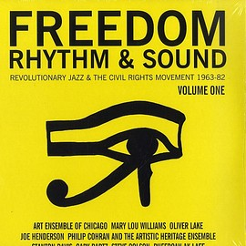 V.A. - Freedom Rhythm & Sound - Revolutionary Jazz & The Civil Rights Movement 1963-82 (Volume One)