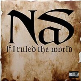 NAS - IF I RULE THE WORLD