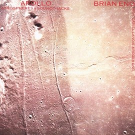 Brian Eno - Apollo: Atmospheres and Soundtracks/Remastered