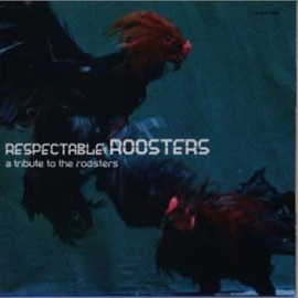 Various Artists - RESPECTABLE ROOSTERS~a tribute to the roosters