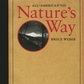 Bruce Weber - All-American VIII: Nature's Way