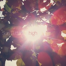 Sun Glitters - High EP (Music/Is/For/Losers)