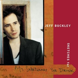 Jeff Buckley - Sketches (For My Sweetheart the Drunk) [CD-Extra]
