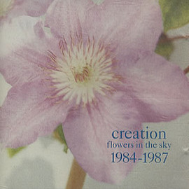 Various Artists - Flowers in the Sky : Creation Singles 1984-1987