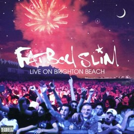 Fatboy Slim - Live on Brighton Beach