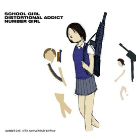 NUMBER GIRL - School Girl Distortional Addict 15th Anniversary Edition