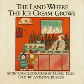 Anthony Burgess - The Land Where the Ice Cream Grows