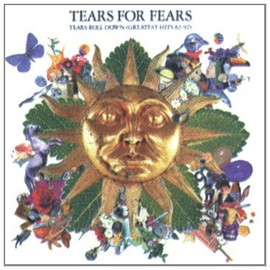 Tears For Fears - Tears Roll Down (Greatest Hits 82-92)/Tears For Fears