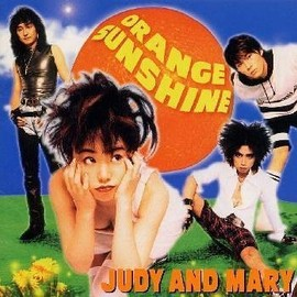 JUDY AND MARY - Orange Sunshine