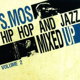 S.MOS - HIPHOP AND JAZZ MIXED UP 2 / S.MOS