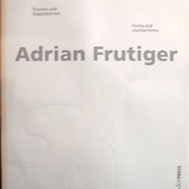 Adrian Frutiger - Adrian Frutiger :Forms and counterforms アドリアン・フルティガー