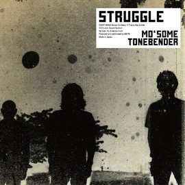 Mo'some tonebender - STRUGGLE