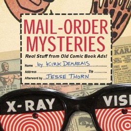 Jesse Thorn - Mail-Order Mysteries: Real Stuff from Old Comic Book Ads!