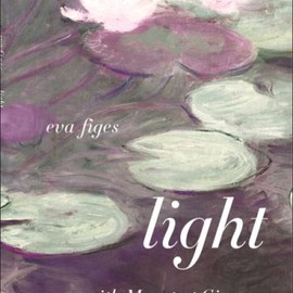 Eva Figes - Light: With Monet at Giverny: A Novel