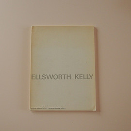 Ellsworth Kelly - Ellsworth Kelly 1963-1979