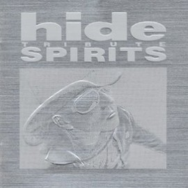 Various Artists(hide's friends) - hide TRIBUTE SPIRITS