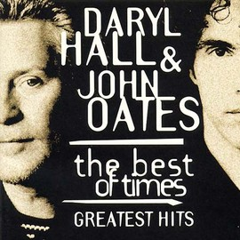Hall & Oates - Best Of Times-Greatest Hits  Hall & Oates