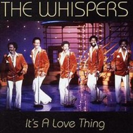 THE WHISPERS - It's a Love Thing