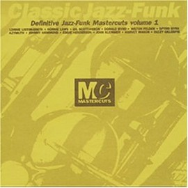 Various Artists - Classic Jazz-Funk: Definitive Jazz-Funk Mastercuts Volume 1