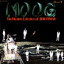Dick Hyman - MOOG The Electric Eclectics of DICK HYMAN